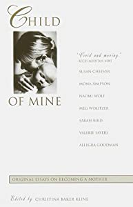 Child of Mine: Original Essays on Becoming a Mother