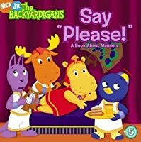 Say Please!: A Book about Manners (The Backyardigans)
