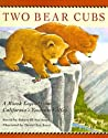 Two Bear Cubs: A Miwok Legend from California's Yosemite Valley