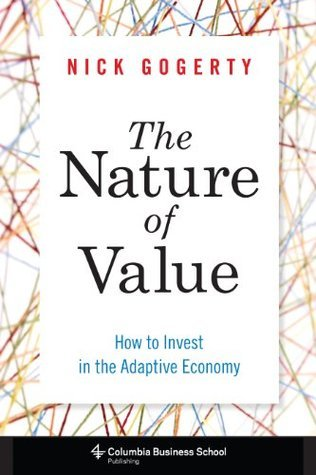 The Nature of Value How to Invest in the Adaptive Economy