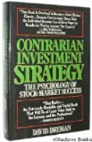 Contrarian Investment Strategy: the psychology of stock market success