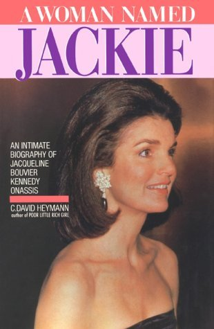 A Woman Named Jackie: An Intimate Biography of Jacqueline Bouvier Kennedy Onassis