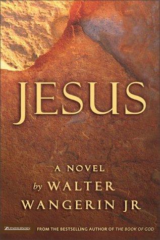 Jesus by Walter Wangerin Jr.