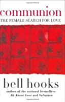 Communion: The Female Search for Love