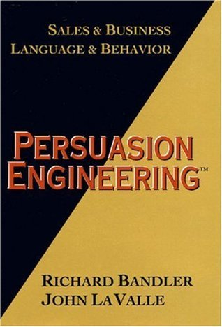 Richard Bandler - Persuasion Engineering