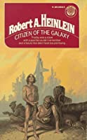 Citizen of the Galaxy (Heinlein's Juveniles #11)