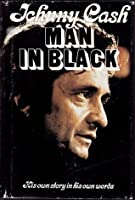 Man in Black: His Own Story in His Own Words