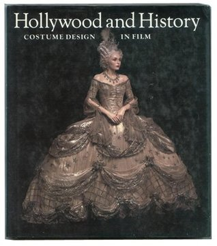 Hollywood And History Costume Design In Film By Edward Maeder