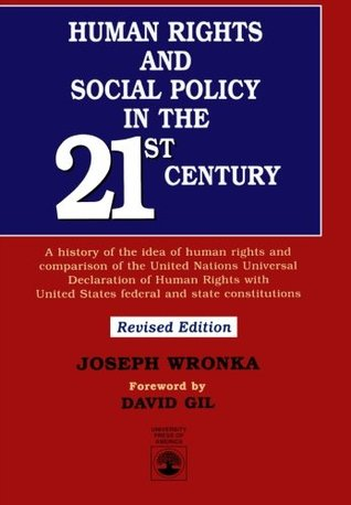 Human Rights and Social Policy in the 21st Century: A History of the Idea of Human Rights and Comparison of the United Nations Universal Declaration o