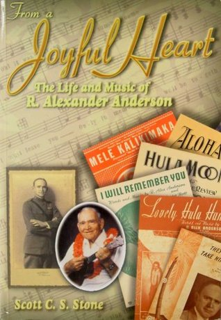 From a Joyful Heart: The Life and Music of R. Alexander Anderson