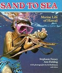 Sand to Sea: Marine Life of Hawaii (A Kolowalu Book)