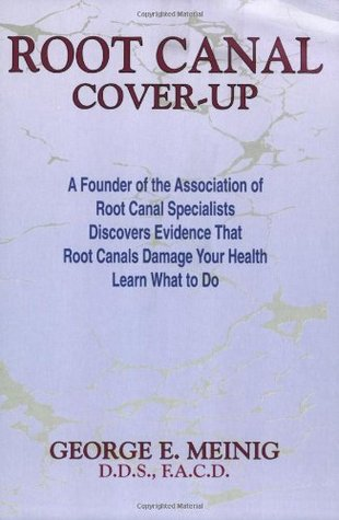 Root Canal Cover-Up by George E. Meinig