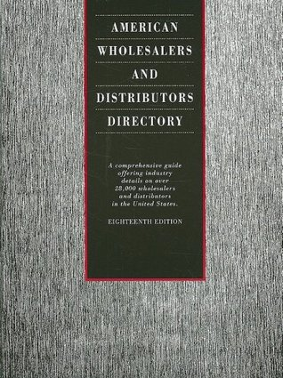 American Wholesalers and Distributors Directory: A Comprehensive Guide Offering Industry Details on Over 28,000 Wholesalers and Distributors in the United States
