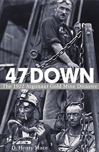 47 Down: The 1922 Argonaut Gold Mine Disaster