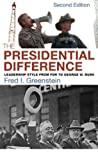 The Presidential Difference: Leadership Style from FDR to George W. Bush - Second Edition