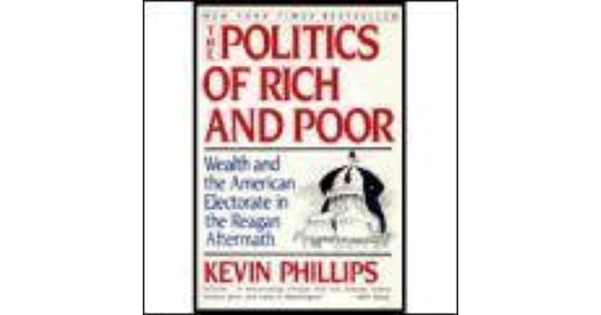 The Politics Of Rich And Poor Wealth And The American Electorate In