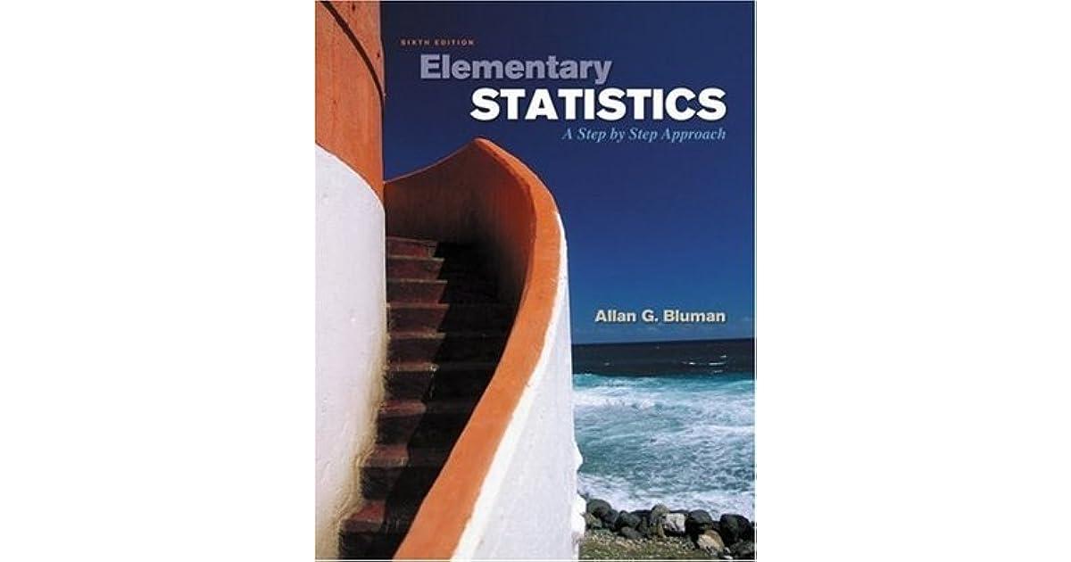 Elementary Statistics A Step By Step Approach By Allan G Bluman