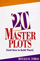 20 Master Plots and How to Build Them