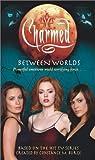 Between Worlds by Bobbi J.G. Weiss