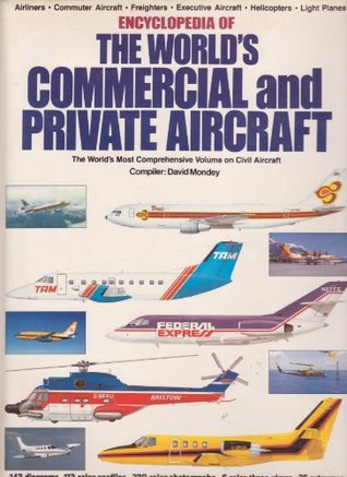 The Encyclopedia of the World's Commercial and Private Aircraft