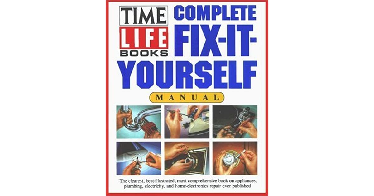 Complete fix it yourself manual by time life books solutioingenieria Images