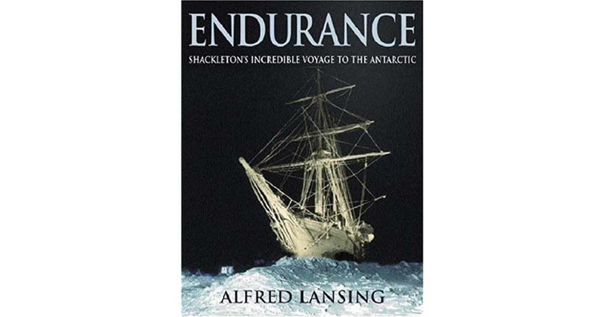 a journey to antarctica in endurance by alfred lansing