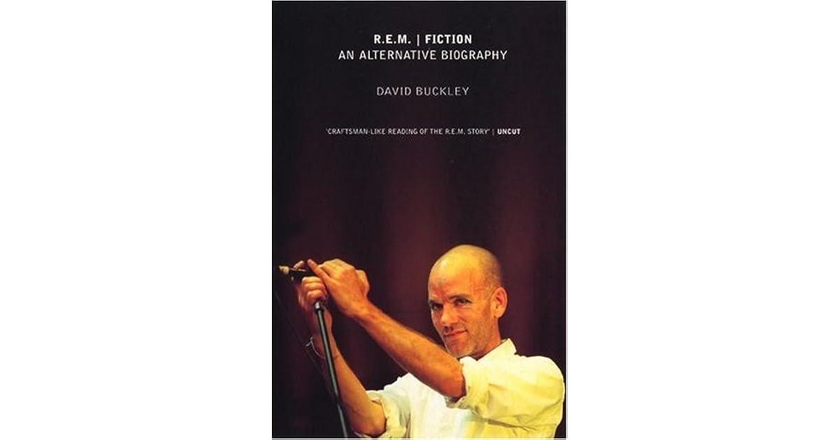 Rem Fiction An Alternative Biography By David Buckley
