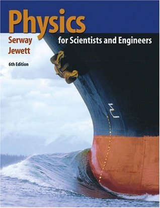 Physics for Scientists and Engineers by Raymond A. Serway