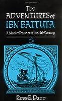 The Adventures of Ibn Battuta: A Muslim Traveler of the Fourteenth Century