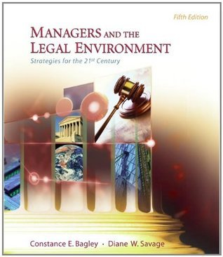 Managers and the Legal Environment Strategies for the 21st Century, 6th Edition