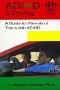 AD/HD & Driving: A Guide for Parents of Teens with AD/HD
