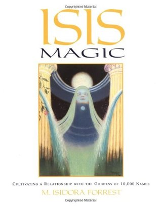 Isis Magic: Cultivating a Relationship with the Goddess of