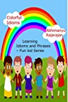 Colorful Idioms - Learning Idioms and Phrases