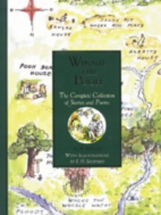 Winnie the Pooh: The Complete Collection of Stories and Poems