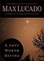 A Love Worth Giving Max Lucado Pdf