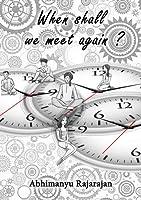 When Shall We Meet Again ?