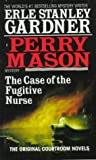 The Case of the Fugitive Nurse (Perry Mason, #43)