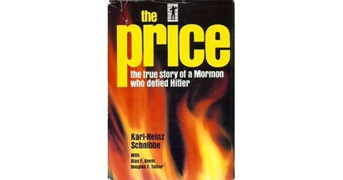 The price: The true story of a Mormon who defied Hitler by