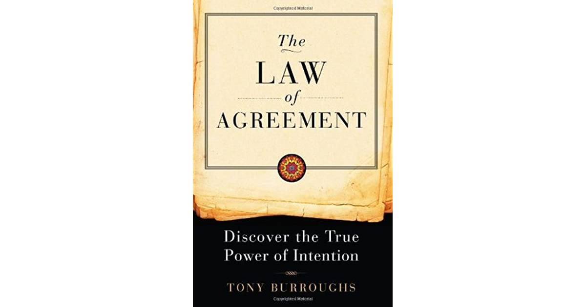 Law Of Agreement Discover The True Power Of Intention By Tony Burroughs