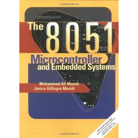 The 8051 Microcontroller and Embedded Systems by Muhammad