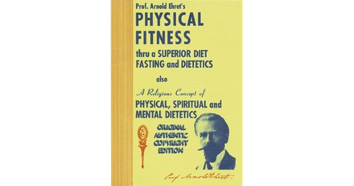 Physical Fitness Thru A Superior Diet Fasting And Dietetics By