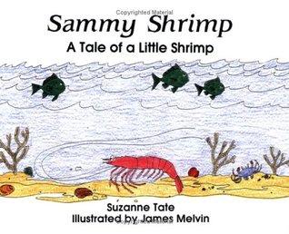 Sammy Shrimp: A Tale of a Little Shrimp