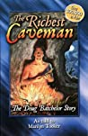 The Richest Caveman: The Doug Batchelor Story (Destiny book)