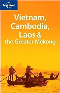 Vietnam, Cambodia, Laos & the Greater Mekong