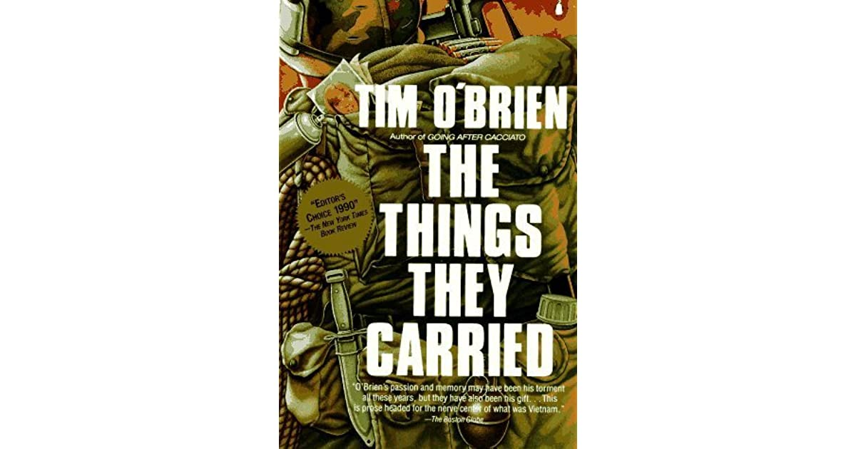 metafiction in the things they carried by tim obrien Making things present: tim o'brien's autobiographical metafiction robin silbergleid (bio) beginning with its front matter, tim o'brien's collection of interlinked short narratives the things they carried (1990) raises fundamental questions about the nature of truth and narrative authority.