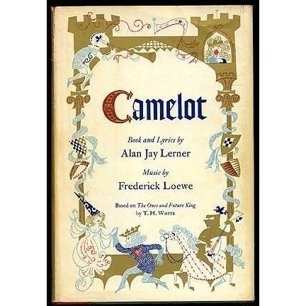Camelot by alan jay lerner stopboris Image collections