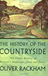 The History of the Countryside: The Classic History of Britain's Landscape, Flora and Fauna
