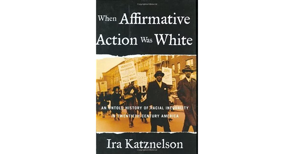 history of affirmative action A long history of affirmative action - for whites many middle-class white people, especially those of us from the suburbs.
