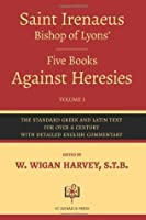Five Books Against Heresies, Vol 1