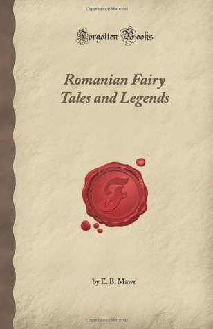 Romanian Fairy Tales and Legends (Forgotten Books)